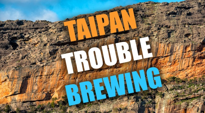 Taipan Trouble Brewing