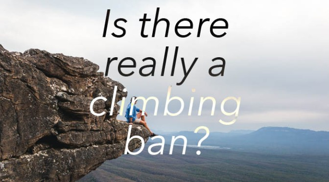 Is there really a Climbing Ban?