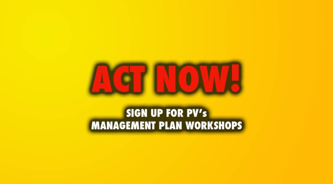 ACT NOW – SIGN UP FOR MANAGEMENT PLAN WORKSHOPS