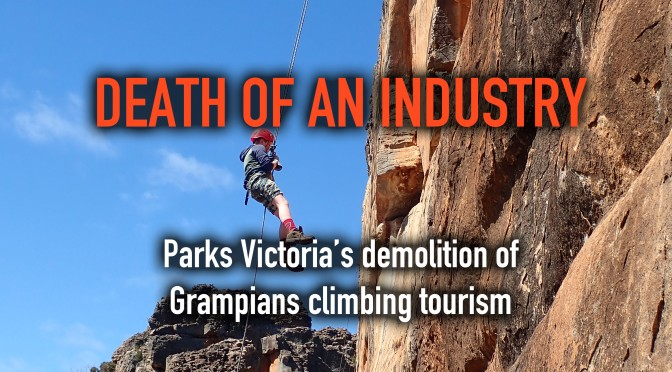 Death of an Industry – Parks Victoria's demolition of Grampians climbing tourism
