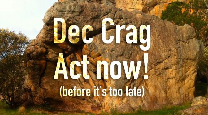 Dec Crag – Act Now!