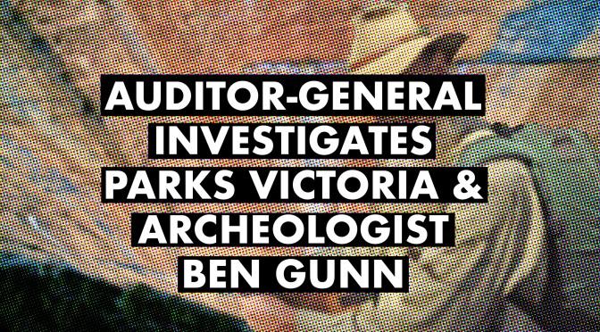 Auditor-General investigates Parks Victoria and archeologist Ben Gunn